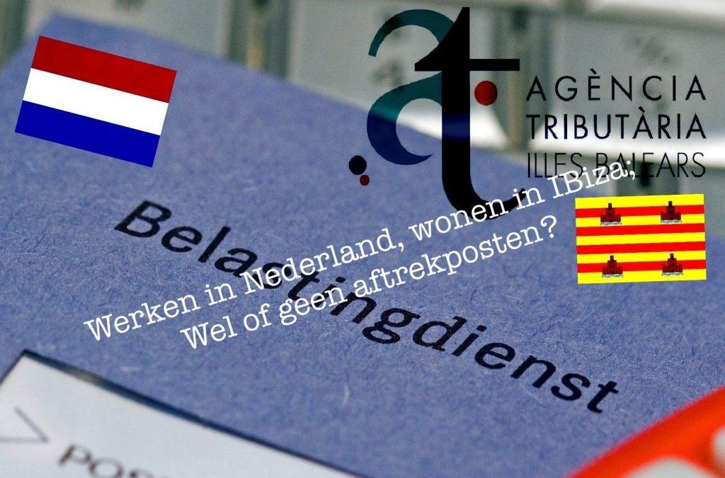 Wonen op Ibiza en werken in NL; en nu?